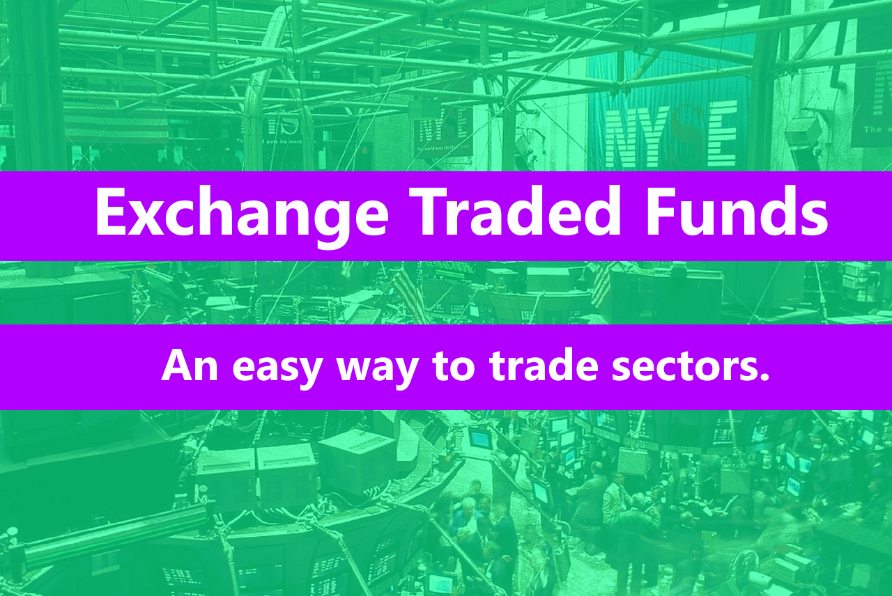 Stock trading on the New York Stock Exchange with Exchange Traded Funds.