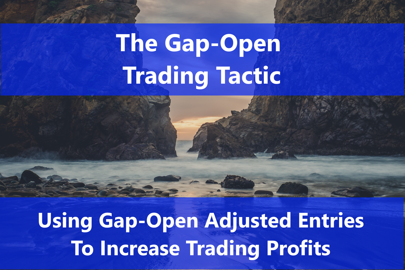 Learn to use Gap-Open tactic adjusted entries to increase online stock trading profits.