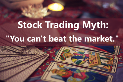"""A common stock trading myth is """"you can't beat the market."""""""